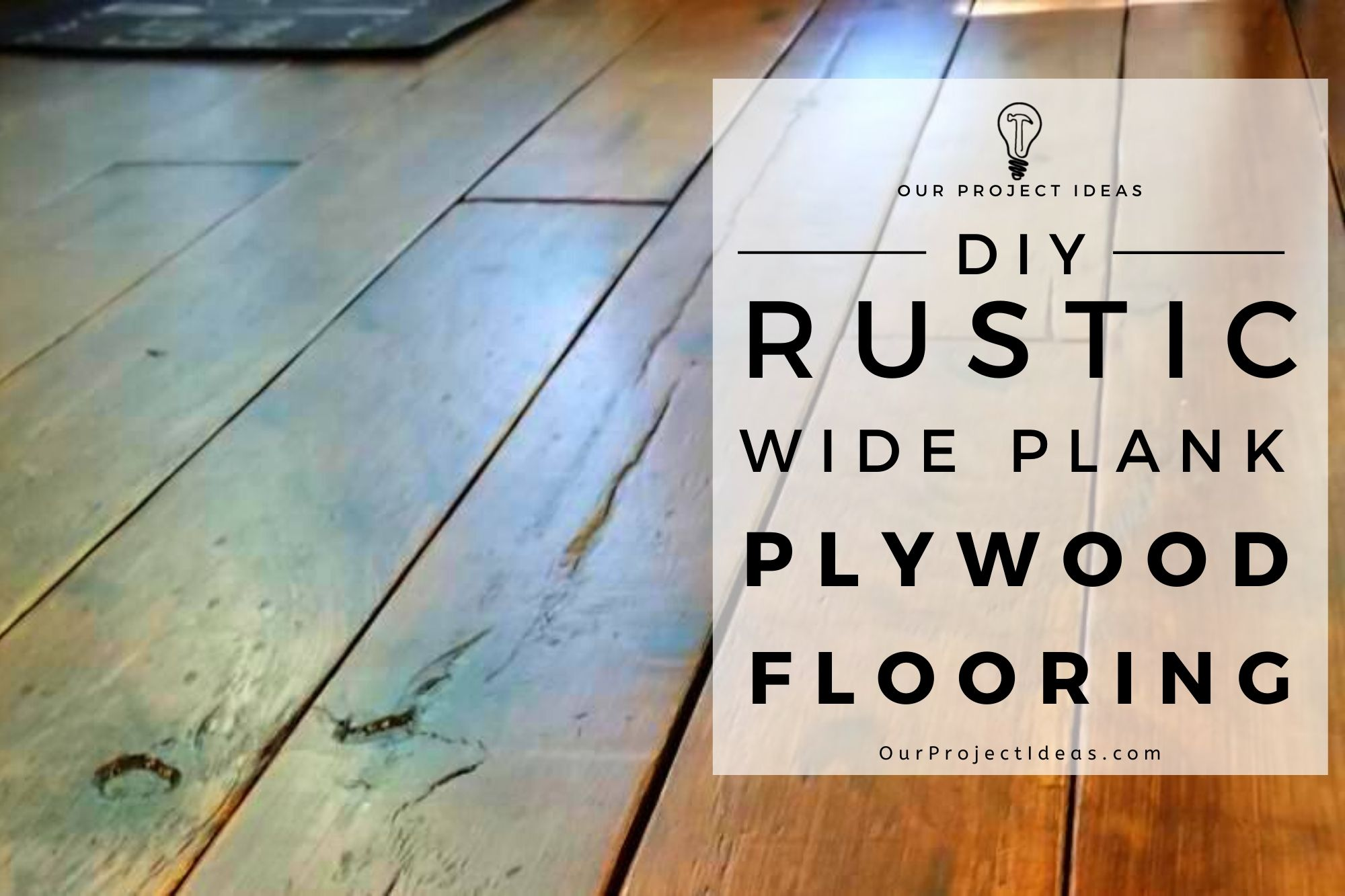 DIY Rustic Farmhouse Wide Plank Plywood Flooring - a great plywood flooring idea - a closeup of the distressing and Knots