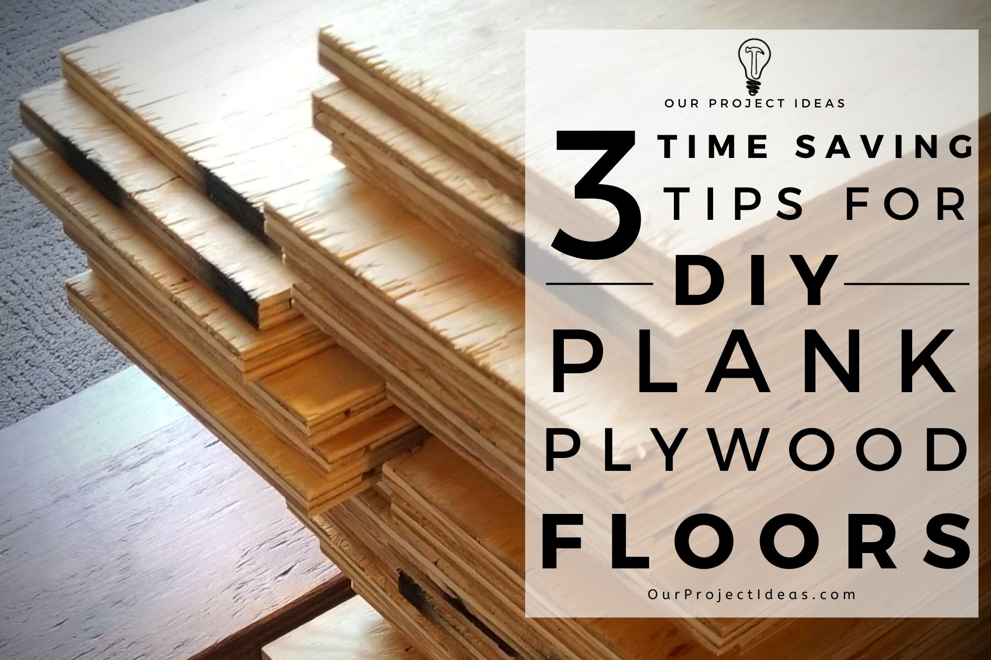3 Time Saving Tips for DIY Plank Plywood Floors